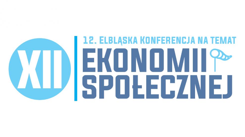 XII Elbląska Konferencja na temat Ekonomii Społecznej