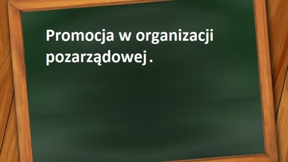 Bezpłatne szkolenie nt.: Promocja w organizacji pozarządowej
